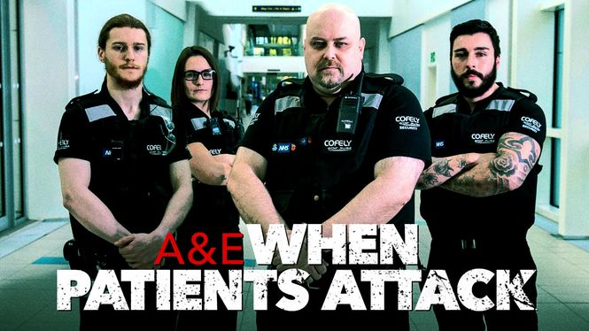 A&E: When Patients Attack on Netflix USA