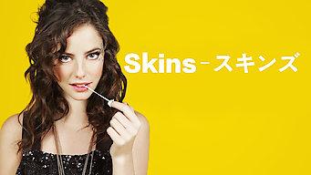 Skins - スキンズ