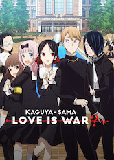 Search netflix I Will Make You Invite Me to a Movie/Kaguya Wants to Be Stopped/Kaguya Wants It
